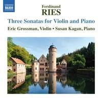 Ferdinand Ries: Sonatas for Violin and Piano, Vol. 1