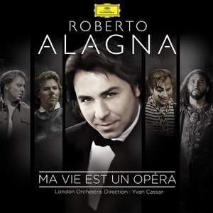 My Life Is An Opera: Roberto Alagna