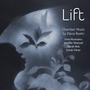 Lift - Chamber Music by Elena Ruehr