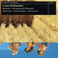 Louis Andriessen: Nocturnen, Ittrospezione III, Anachronie I & II, Contra Tempus