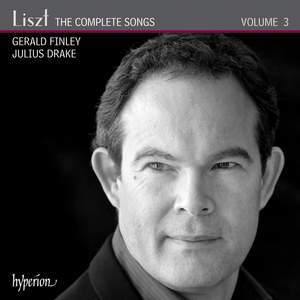 Liszt: The Complete Songs Volume 3 - Gerald Finley