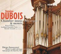 Dubois: Chamber Music with Organ & Motets