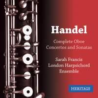 Handel: Complete Oboe Concertos and Sonatas