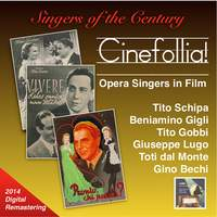 Singers of the Century: Cinefollia! – Opera Singers in Film (2014 Digital Remastering)