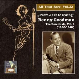 "All That Jazz, Vol. 22: ""From Jazz to Swing"" – Benny Goodman, Vol. 1 (2014 Digital Remaster)"