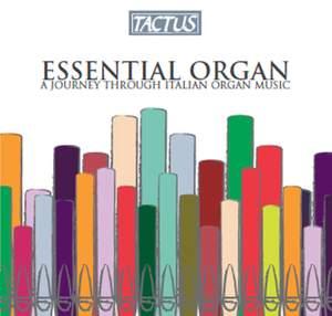 Essential Organ: A Journey Through Italian Organ Music