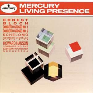 Bloch: Concerti Grossi Nos. 1 & 2