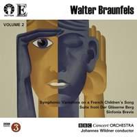 Walter Braunfels Vol. 2