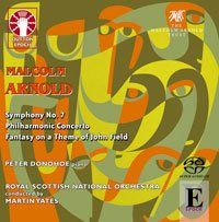Arnold: Symphony No. 7, Philharmonic Concerto & Fantasy on a theme of John Field