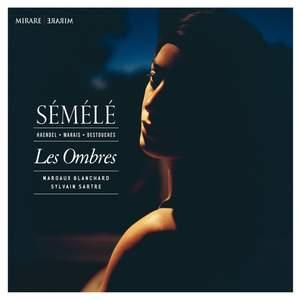 Handel, Marais & Destouches: Sémélé