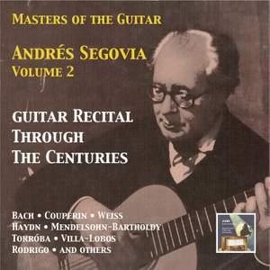 Masters of the Guitar: Andrés Segovia, Vol. 2 – Guitar Recital Through the Centuries (Remastered 2015)
