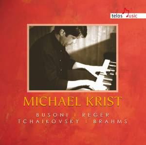 Busoni, Reger, Tchaikovsky & Brahms: Works for Piano