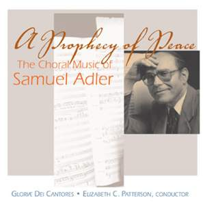 A Prophecy of Peace - The Choral Music of Samuel Adler