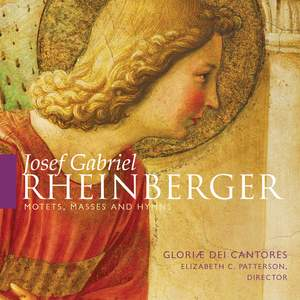 Rheinberger: Motets, Masses and Hymns