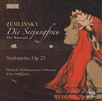 Zemlinsky: Die Seejungfrau (The Mermaid) & Sinfonietta