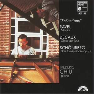 Reflections: Ravel, Miroirs - Decaux, Clairs de lune - Schönberg, Klavierstücke
