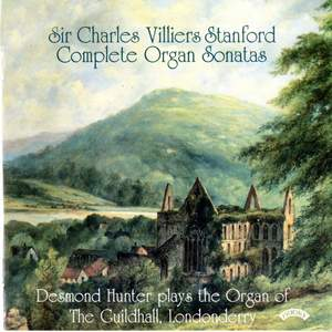 The Complete Organ Sonatas of Charles Villiers Stanford