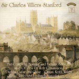 Sir Charles Villiers Stanford: The Complete Morning & Evening Services Vol. 1