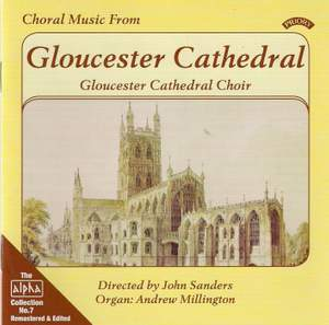Alpha Collection Vol. 7: Choral Music From Gloucester Cathedral