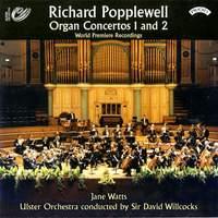 Richard Popplewell: Organ Concertos 1 and 2