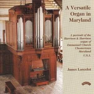 A Versatile Organ in Maryland / Emmanuel Church, Chesterton, Maryland, USA