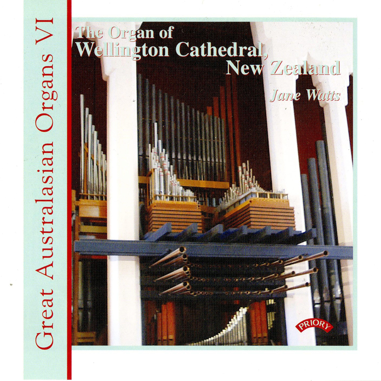 Great Australasian Organs Vol 6: Wellington Cathedral