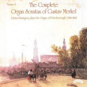 Complete Organ Sonatas of Gustav Merkel (1827-1885) / The Organ of Peterborough Cathedral
