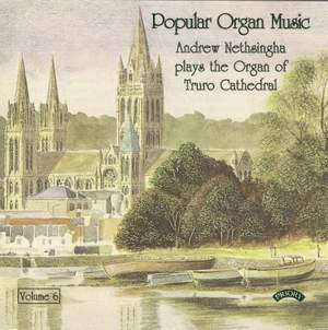 Popular Organ Music Volume 6 / The Organ of Truro Cathedral