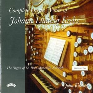 Complete Organ Works of Johann Krebs - Vol 6 - The Organ of St.Peter Mancroft, Norwich