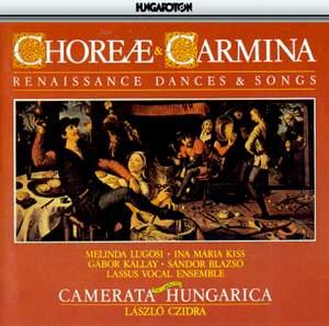 Choreae and Carmina: Renaissance Dances & Songs