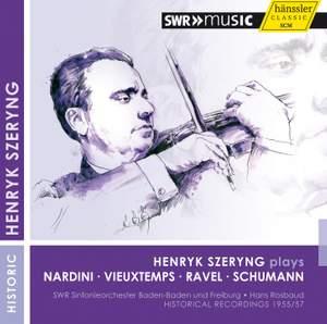 Szeryng plays Schumann, Vieuxtemps, Nardini & Ravel