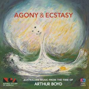 Agony and Ecstasy: Australian Music from the Time of Arthur Boyd Product Image