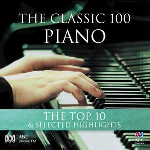 The Classic 100: Piano – The Top Ten & Selected Highlights Product Image