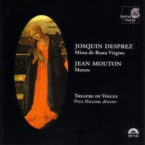 Josquin Desprez: Missa de Beata Virgine & Jean Mouton: Motets