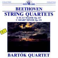 Beethoven: String Quartets in E flat major Op. 127 & C sharp minor Op. 131