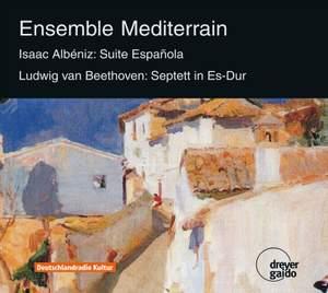 Albeniz: Suite espanola No. 1 & Beethoven: Septet, Op. 20