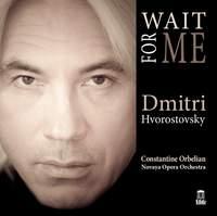 Wait for Me: Dmitri Hvorostovsky