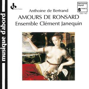 Anthoine de Bertrand: Amours de Ronsard, Livre I: Amours de Cassandre (exc.)