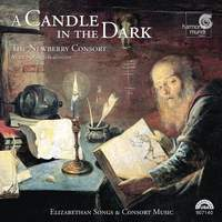 A Candle in the Dark - Elizabethan Songs & Consort Music