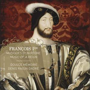Francois I - Music Of A Reign Product Image