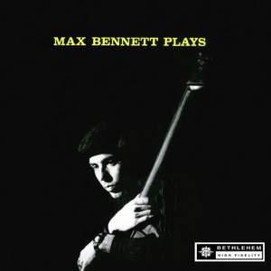 Max Bennett Plays
