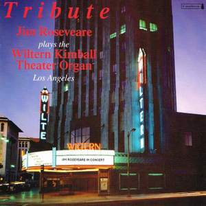 Tribute: Jim Roseveare Plays the Wiltern Kimball Theater Organ (Live)