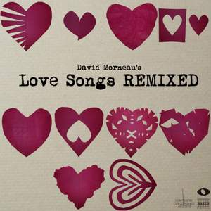 David Morneau's Love Songs Remixed