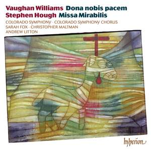 Vaughan Williams: Dona nobis pacem & Hough: Missa Mirabilis Product Image