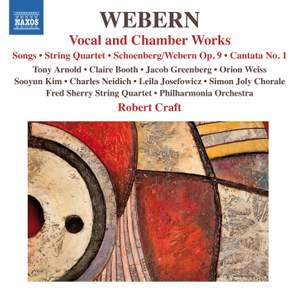 Webern: Vocal & Chamber Works