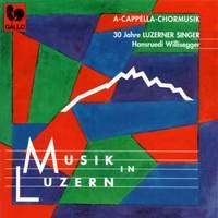 Musik in Luzern: A Capella Chormusik (A Capella Choir Music)