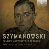 Szymanowski: Complete music for violin and piano