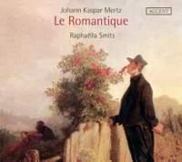 Johann Kaspar Mertz: Le Romantique