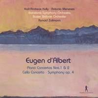 d'Albert: Piano Concertos 1 & 2, Cello Concerto & Symphony Op. 4