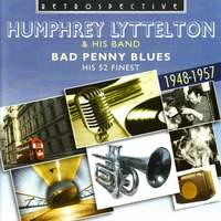 Humphrey Lyttelton. Bad Penny Blues - His 52 Finest 1948-1957